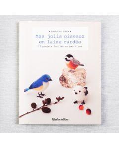 MES JOLIS OISEAUX EN LAINE CARDÉE: 30 PROJETS FACILES PAS-À-PAS